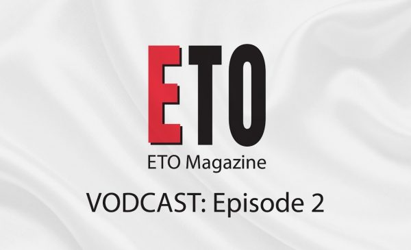 ETO Vodcast | Episode 2 | June 2018