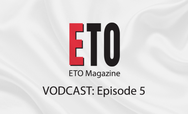 ETO Vodcast | Episode 5 | August 2018