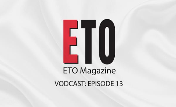 ETO Vodcast | Episode 13 | April 2019