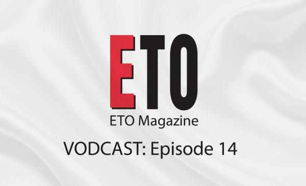 ETO Vodcast | Episode 14 | June/July 2019